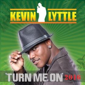 KEVIN LYTTLE - TURN ME ON 2016